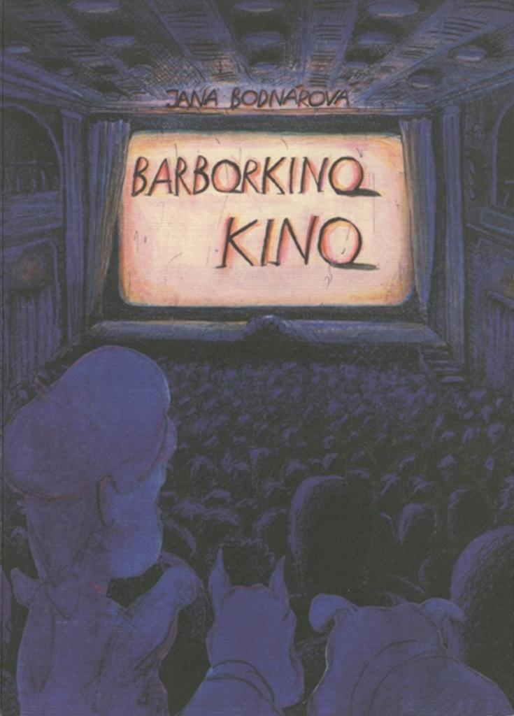 Barborkino kino - Jana Bodnárová
