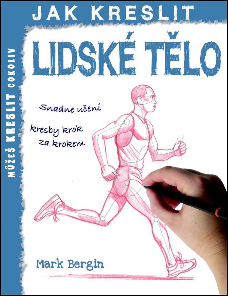 Jak kreslit Lidské tělo - Mark Bergin