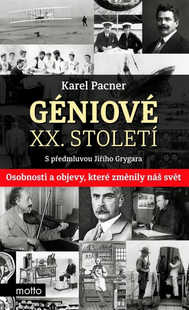 Géniové XX. století (S předmluvou Jiřího Grygara) - Jiří Grygar, Karel Pacner