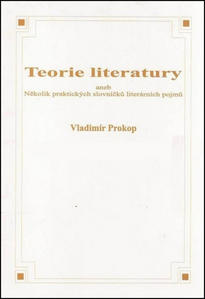 Obrázok Teorie literatury aneb Několik praktických slovníčků literárních pojmů