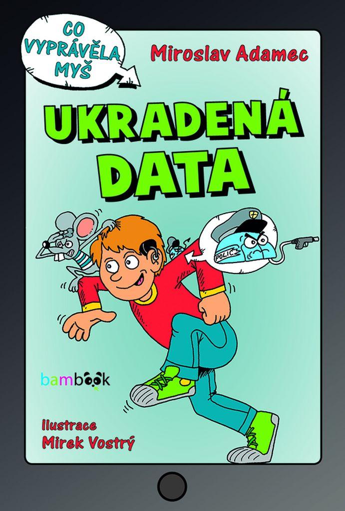 Ukradená data - Miroslav Adamec
