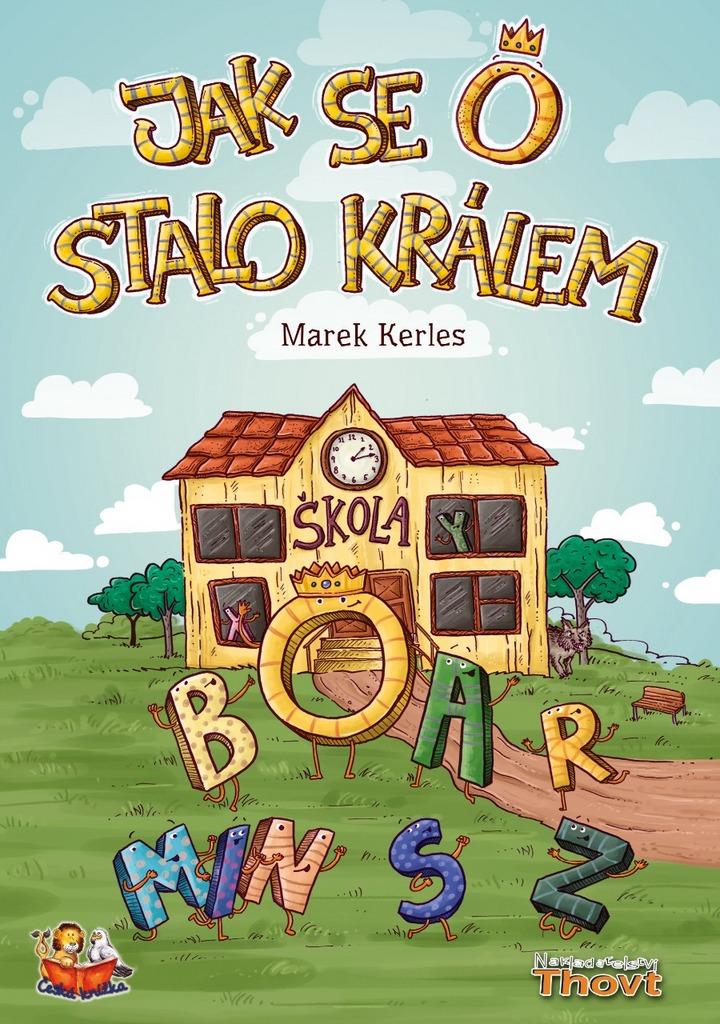 Jak se O stalo králem - Marek Kerles