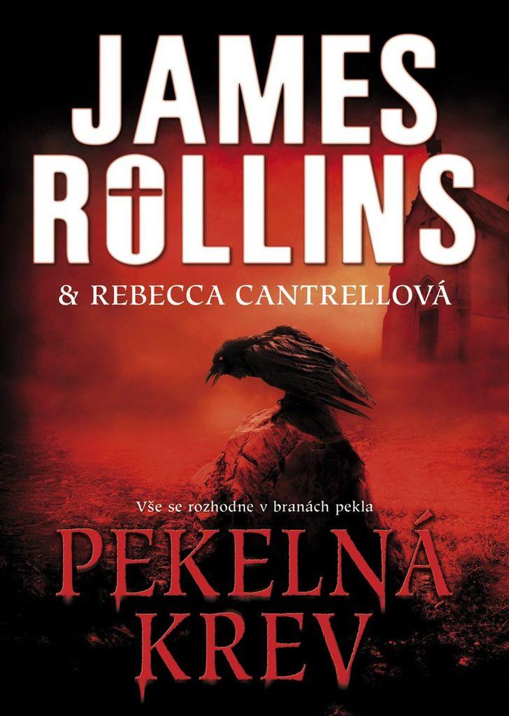 Pekelná krev - James Rollins, Rebecca Cantrellová