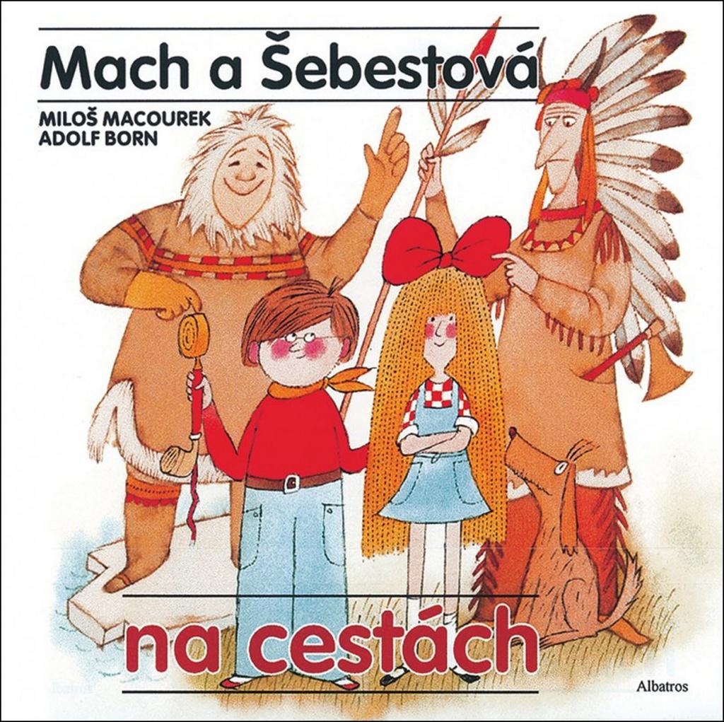 Mach a Šebestová na cestách - Miloš Macourek