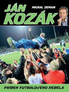 Obrázok Ján Kozák Príbeh futbalového rebela