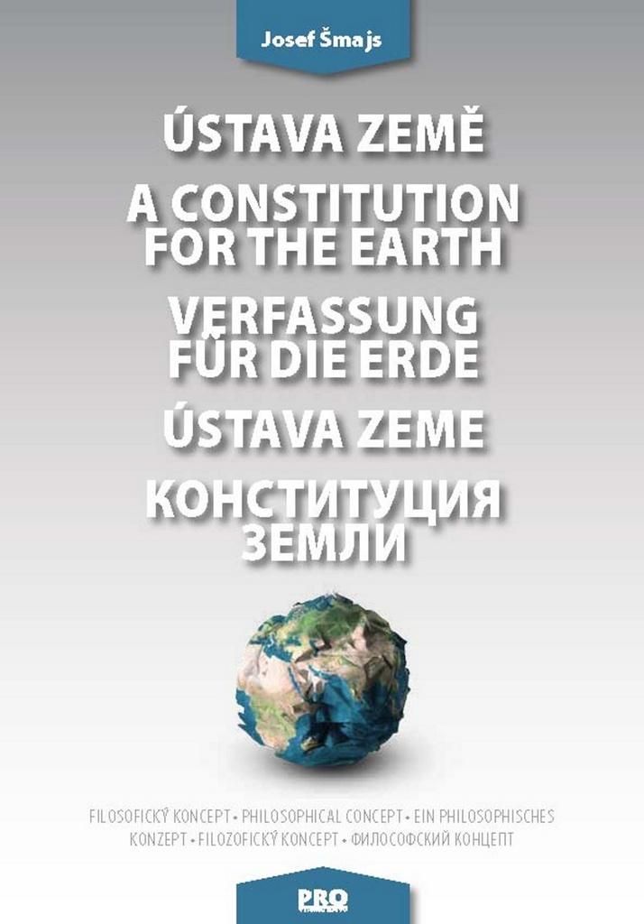 Ústava Země A constitution for the earth Verfassung für die Erde Ústava Zeme - Josef Šmajs