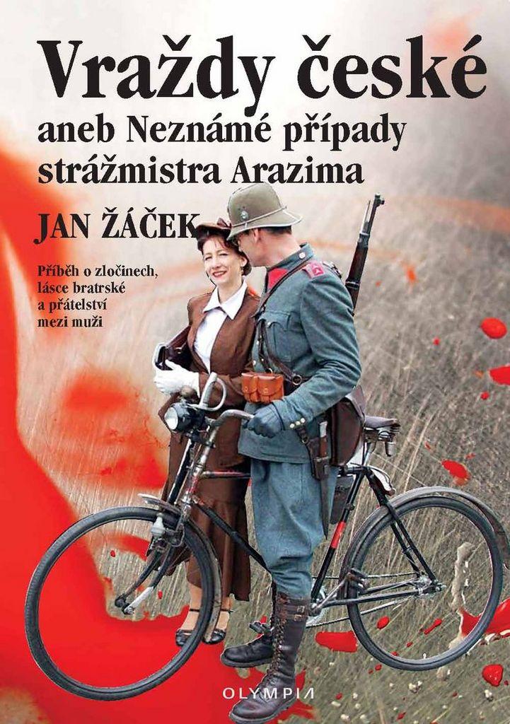 Vraždy české aneb Neznámé případy strážmistra Arazima - Jan Žáček