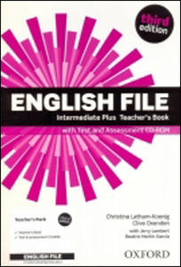 Obrázok English File Third Edition Intermediate Plus Teacher´s Book with Test and Assess