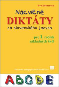 Obrázok Nácvičné diktáty zo slovenského jazyka pre 1. ročník základných škôl