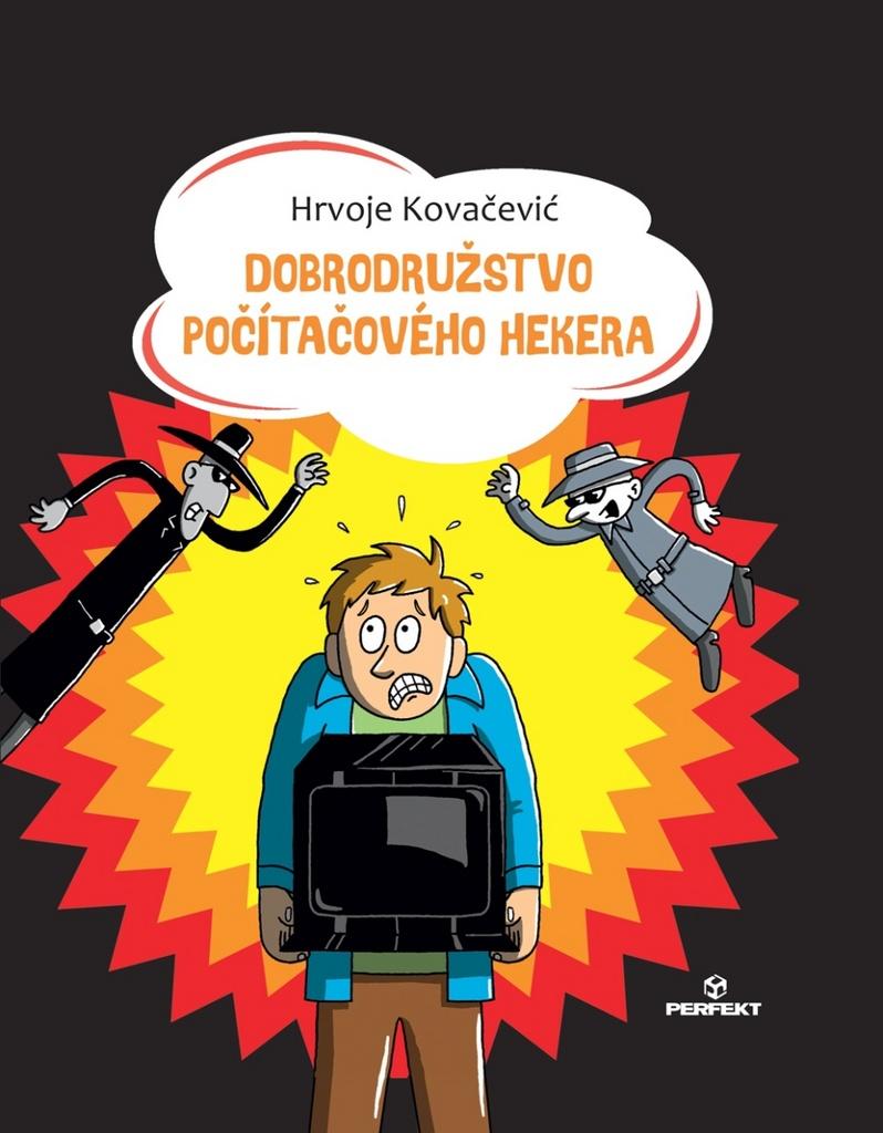 Dobrodružstvo počítačového hekera - Hrvoje Kovačević