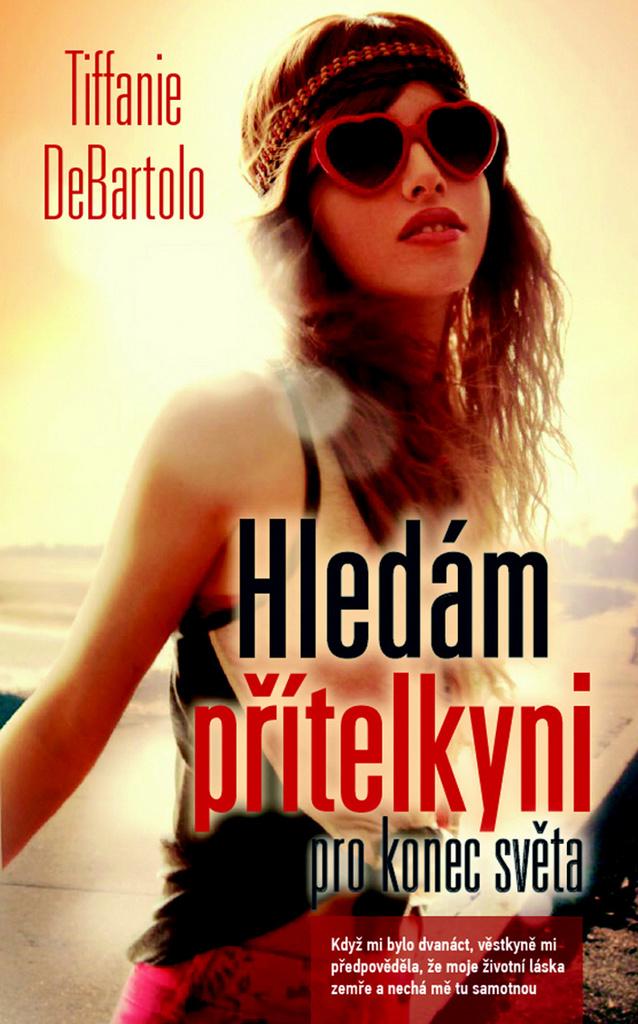 Hledám přítelkyni pro konec světa - Tiffanie DeBartolo
