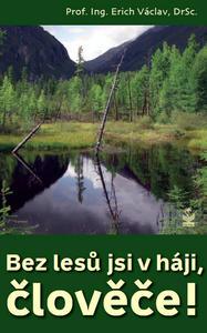 Obrázok Bez lesů jsi v háji, člověče!