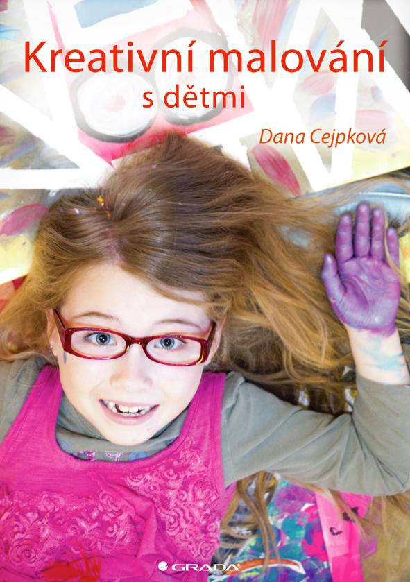 Kreativní malování s dětmi - Dana Cejpková