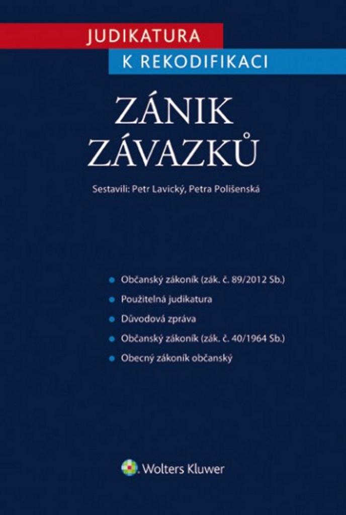 Judikatura k rekodifikaci Zánik závazků - Petra Polišenská, JUDr. Petr Lavický Ph.D.