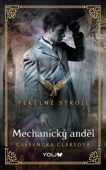 Pekelné stroje Mechanický anděl (1) - Cassandra Clareová