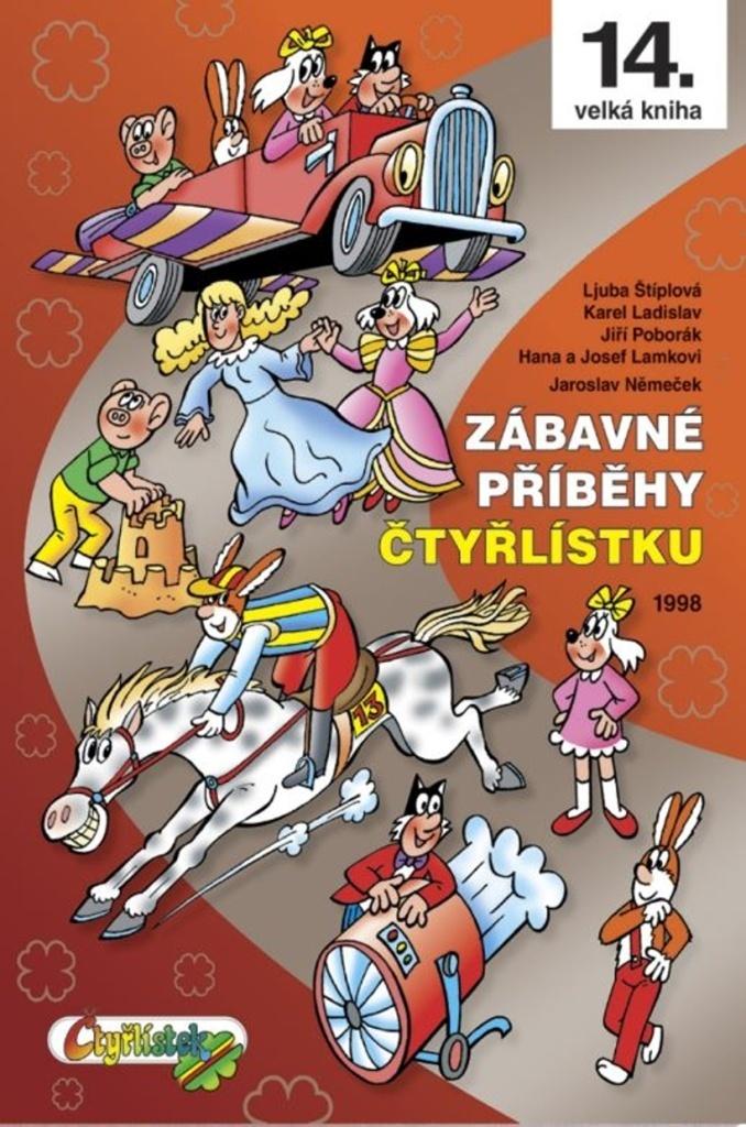 Zábavné příběhy Čtyřlístku (14.) - Jaroslav Němeček, Ljuba Štíplová, Jiří Poborák, Karel Ladislav, Hana a Josef Lamkovi