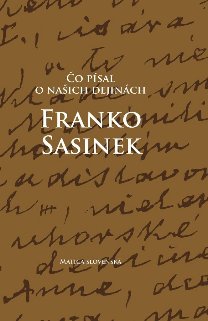 Čo písal o našich dejinách Franko Sasinek - Peter Mulík