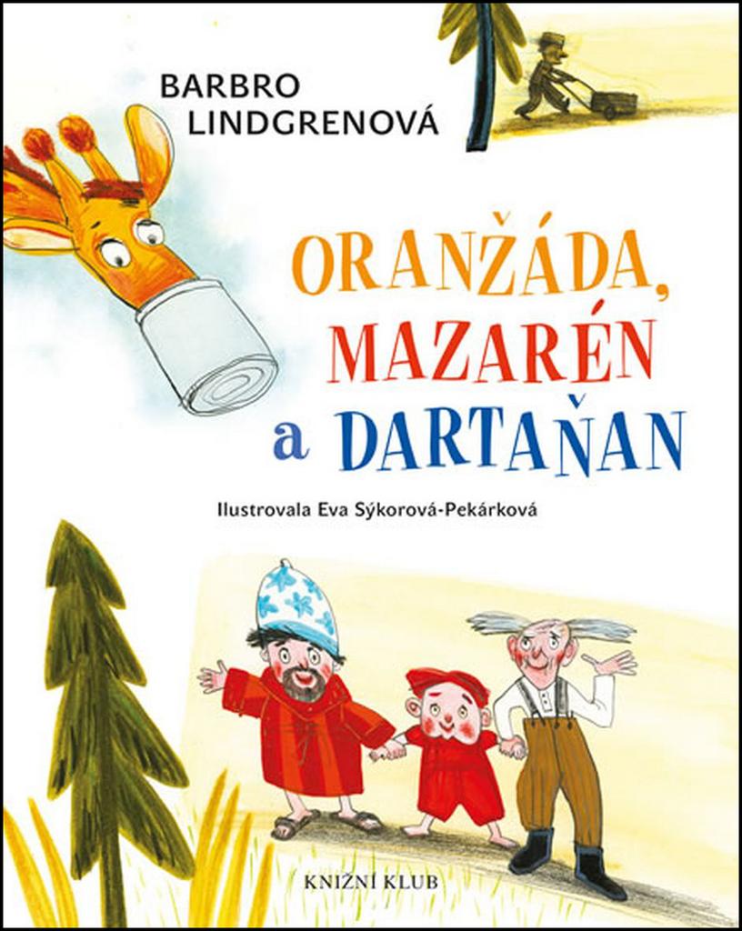 Oranžáda, Mazarén a Dartaňan - Barbro Lindgrenová