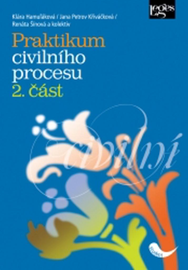Praktikum civilního procesu - Renáta Šínová, Jana Petrov Křiváčková, Klára Hamuľáková