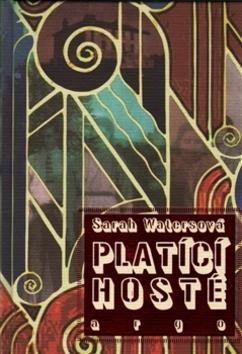 Platící hosté - Sarah Watersová