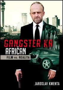 Obrázok Gangster KA Afričan Film vs. realita