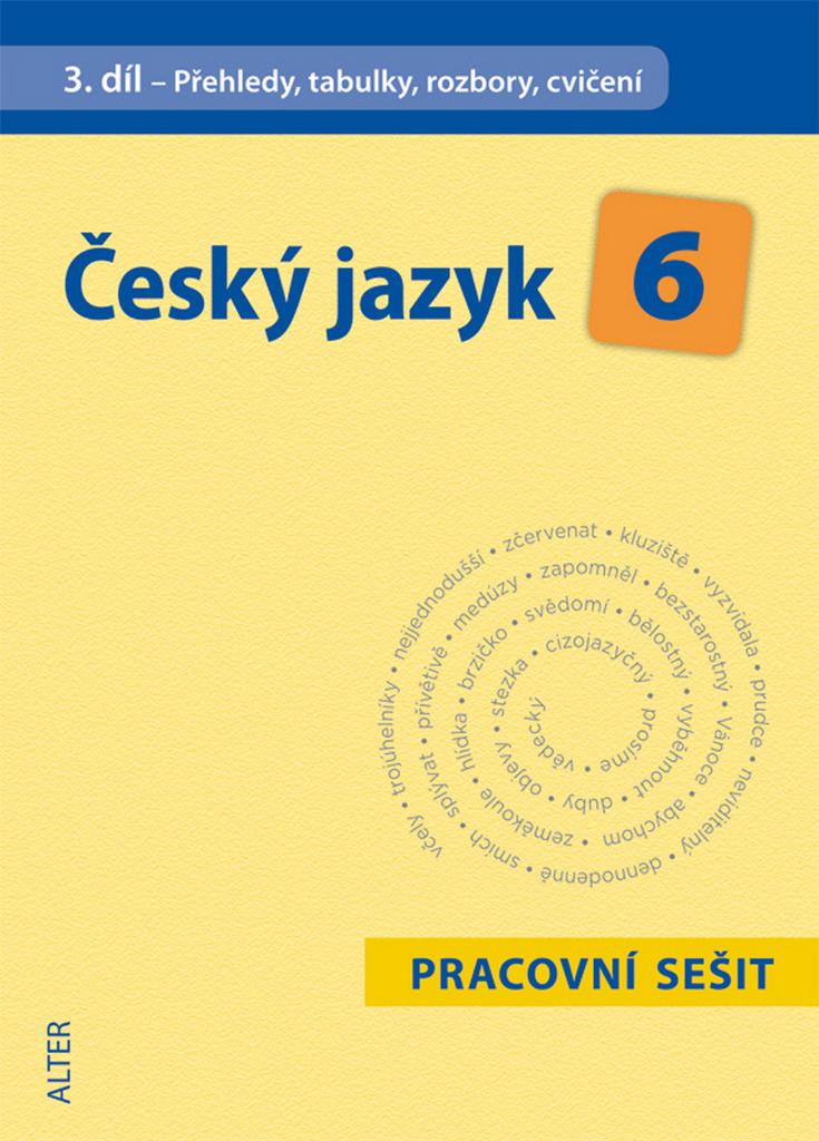 Český jazyk 6 III. díl Přehledy, tabulky, rozbory, cvičení - Hana Hrdličková, Eva Beránková