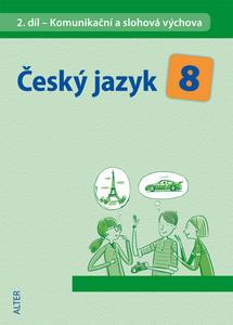 Obrázok Český jazyk 8 II. díl Komunikační a slohová výchova