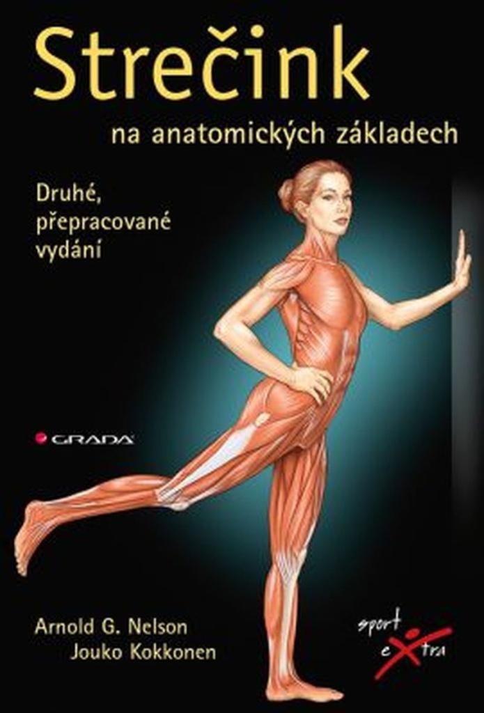 Strečink na anatomických základech - Arnold G. Nelson, Jouko Kokkonen