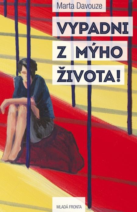 Vypadni z mýho života! - Marta Davouze