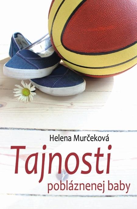 Tajnosti pobláznenej baby - Helena Murčeková