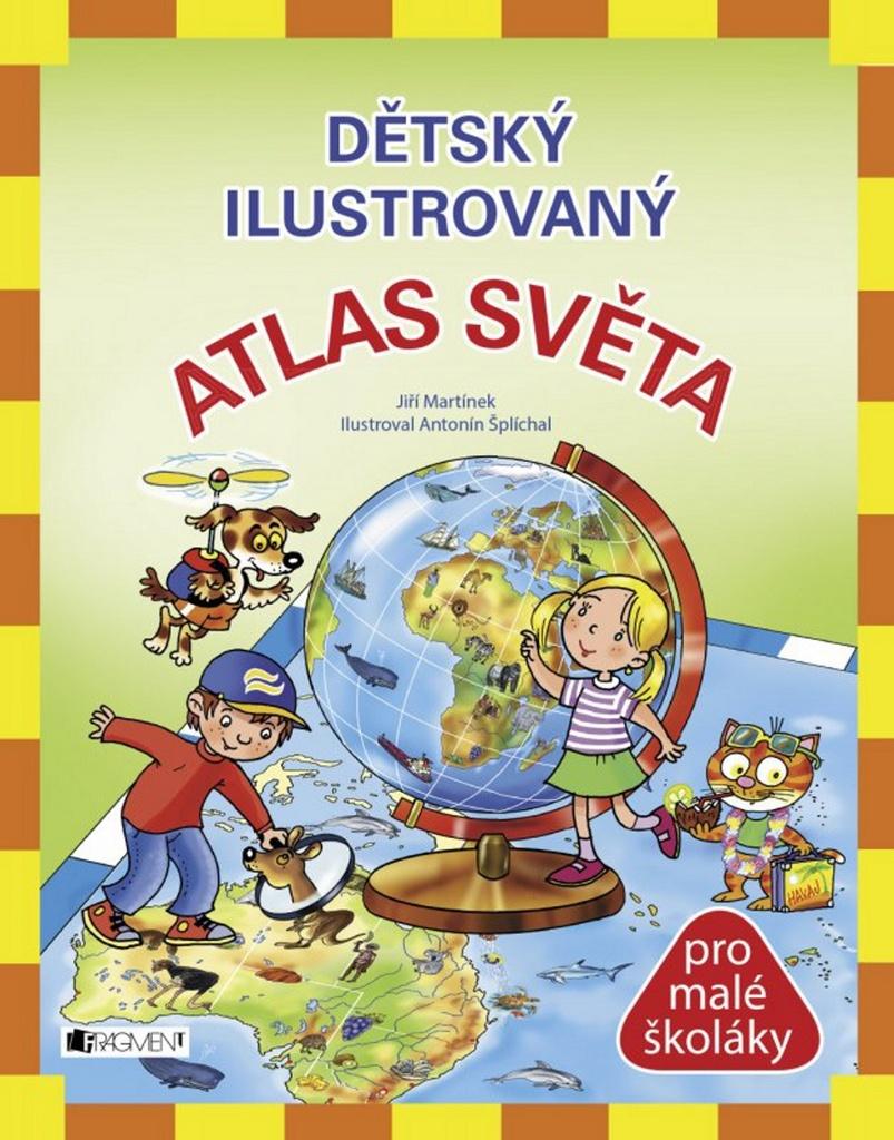Dětský ilustrovaný atlas světa - Jiří Martínek