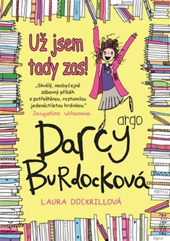Darcy Burdocková Už jsem tady zas - Laura Dockrillová