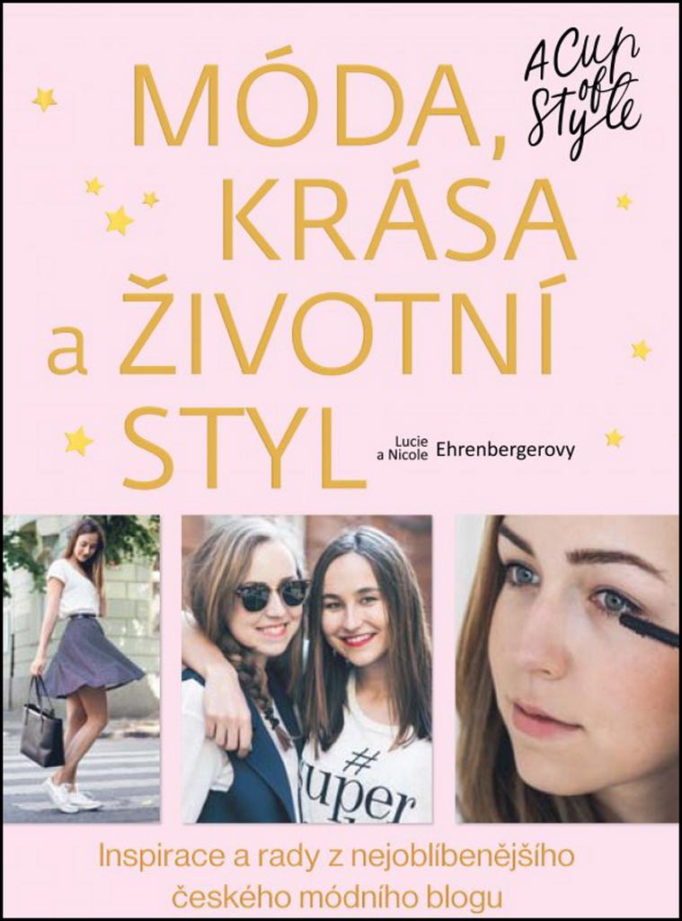 Móda, krása a životní styl (A Cup of Style) - Nicole Ehrenbergerová, Lucie Ehrenbergerová
