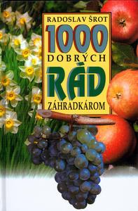 Obrázok 1000 dobrých rád zahradkárom