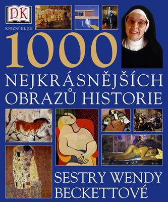 Obrázok 1000 nejkrásnějších obrazů historie sestry Wendy Beckettové