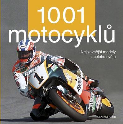 1001 motocyklů Nejslavnější modely z celého světa