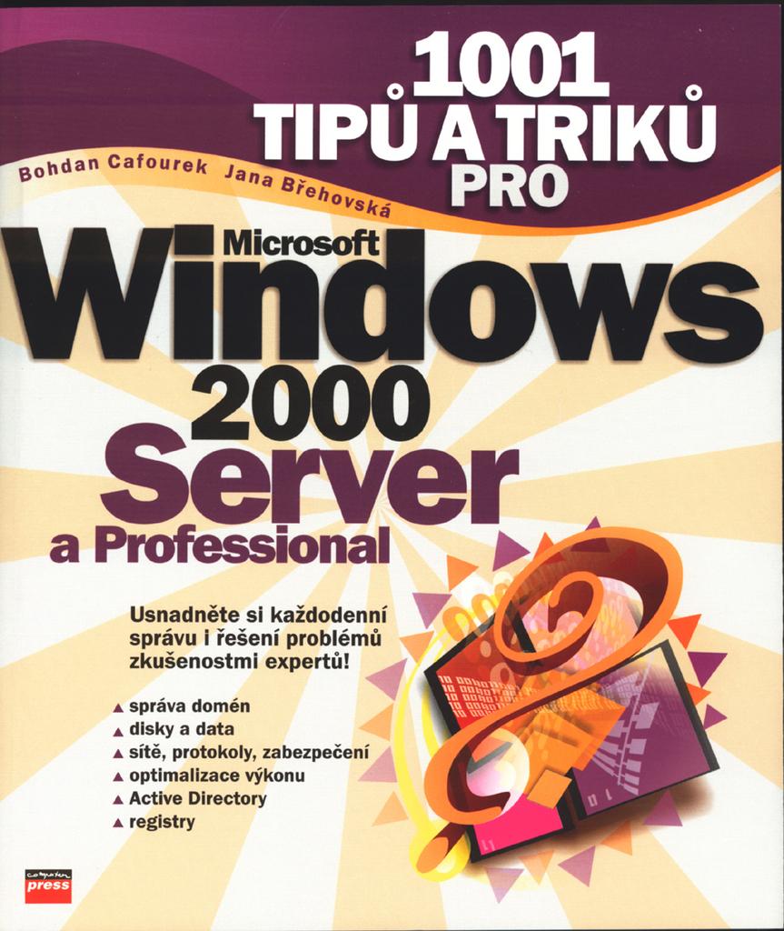 1001 tipů a triků pro Windows 2000 Server a Professional - Bohdan Cafourek, Jana Břehovská