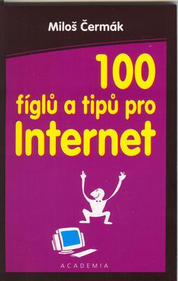 Obrázok 100 fíglů a tipů pro Internet