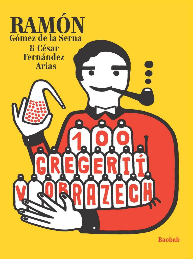 100 gregérií v obrazech - Ramón Gómez de la Serna