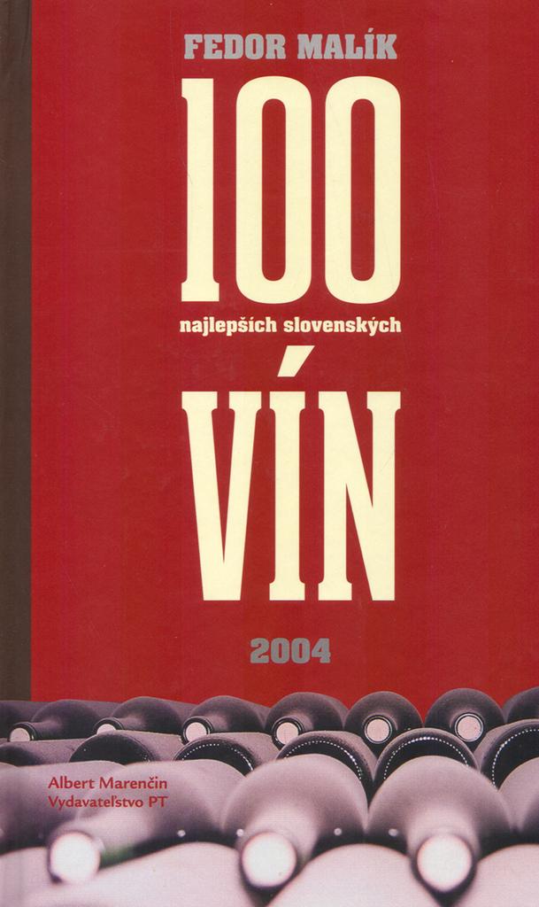 Marenčin PT 100 najlepších slovenských vín - Fedor Malík
