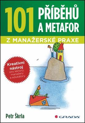 Obrázok 101 příběhů a metafor z manažerské praxe