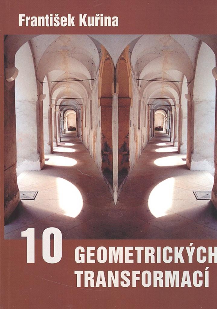 10 geometrických transformací - František Kuřina