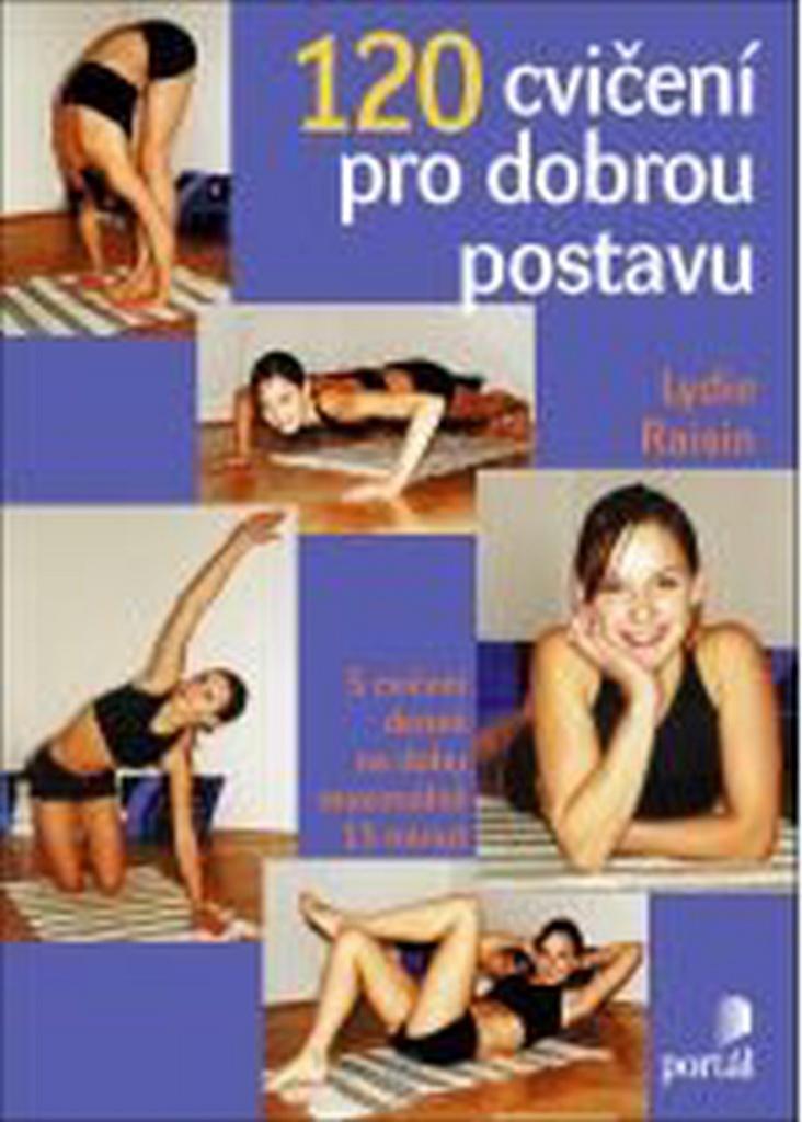 120 cvičení pro dobrou postavu - Lydie Raisin