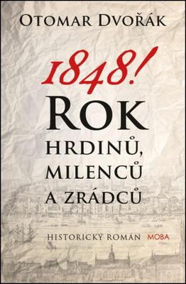 Obrázok 1848! Rok hrdinů, milenců a zrádců