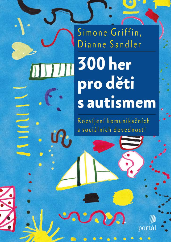 300 her pro děti s autismem - Simone Griffin, Dianne Sandler