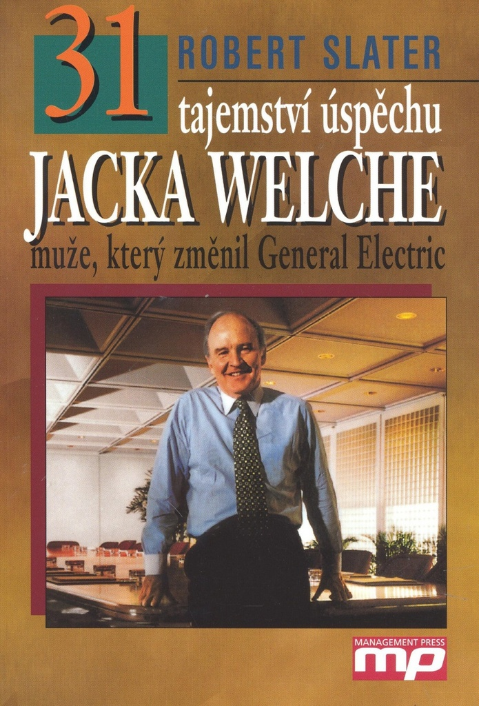 31 tajemství úspěchu Jacka Welche - Robert Slater