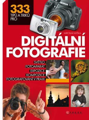 Obrázok 333 tipů a triků pro digitální fotografie