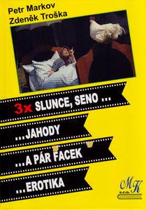 Obrázok 3x Slunce, seno...jahody, ...a pár facek, ... erotika
