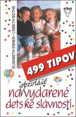Obrázok 499 tipov na obzvlášť vydarené detské slávnosti