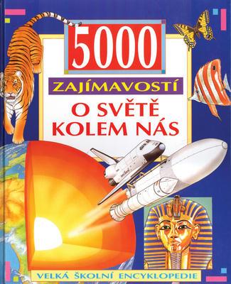 Obrázok 5000 zajímavostí o světě kolem nás
